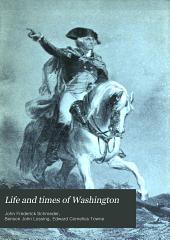 Life and times of Washington: Volume 3