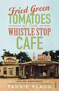 Fried Green Tomatoes At The Whistle Stop Cafe Book