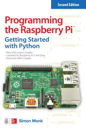 Programming the Raspberry Pi, Second Edition: Getting Started with Python: Edition 2