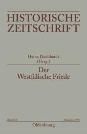 Der Westfälische Friede: Diplomatie - politische Zäsur - kulturelles Umfeld - Rezeptionsgeschichte