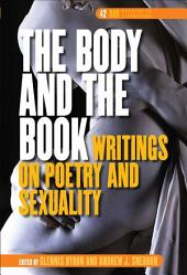 The Body and the Book: Writings on Poetry and Sexuality