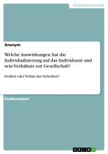 Welche Auswirkungen hat die Individualisierung auf das Individuum und sein Verh  ltnis zur Gesellschaft  PDF