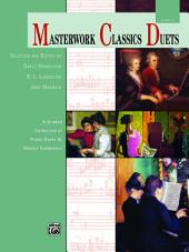 Masterwork Classics Duets, Level 4: A Graded Collection of Early Intermediate to Intermediate Piano Duets by Master Composers
