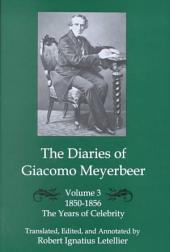 The Diaries of Giacomo Meyerbeer: The years of celebrity, 1850-1856