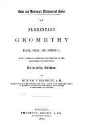 An Elementary Geometry: Plane, Solid and Spherical