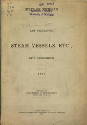 Laws Regulating Steam Vessels, Etc., with Amendments