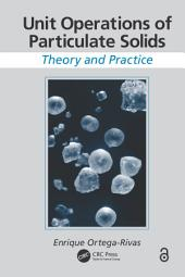 Unit Operations of Particulate Solids: Theory and Practice