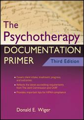 The Psychotherapy Documentation Primer: Edition 3