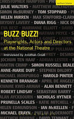 Buzz Buzz  Playwrights  Actors and Directors at the National Theatre