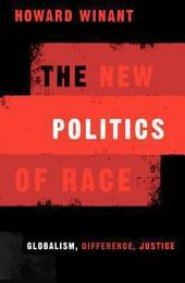 The New Politics Of Race: Globalism, Difference, Justice