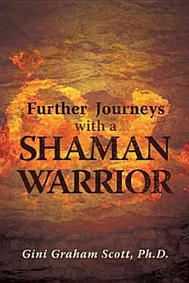 Further Journeys with a Shaman Warrior PDF
