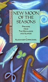 New Moon of the Seasons: Prayers from the Highlands and Islands