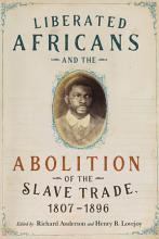 Liberated Africans and the Abolition of the Slave Trade  1807 1896 PDF