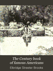 The Century Book of Famous Americans: The Story of a Young People's Pilgrimage to Historic Homes