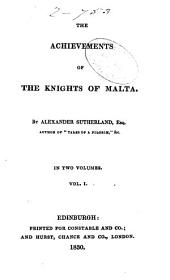 The Achievements of the Knights of Malta: Volume 1