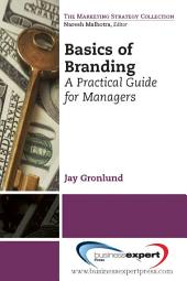 Basics of Branding: A Practical Guide for Managers