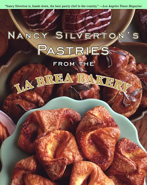Download Nancy Silverton s Pastries from the La Brea Bakery Book