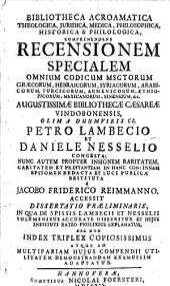 Bibliotheca acroamatica, theologica, juridica, medica, philosophica, historica & philologica, comprehenders ...