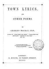 Town Lyrics, and Other Poems ...