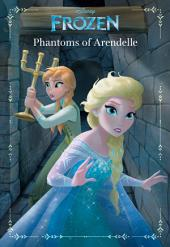 Frozen: Anna & Elsa: Phantoms of Arendelle: An Original Chapter Book