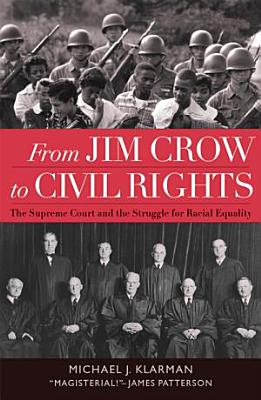 From Jim Crow to Civil Rights The Supreme Court and the Struggle for Racial Equality PDF