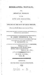 Biographia navalis; or, Impartial memoirs of the lives ... of officers of the navy of Great Britain from ... 1660: Volume 3
