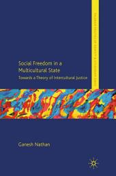 Social Freedom in a Multicultural State: Towards a Theory of Intercultural Justice