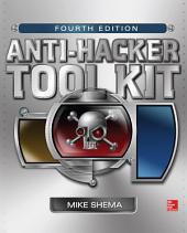 Anti-Hacker Tool Kit, Fourth Edition: Edition 4