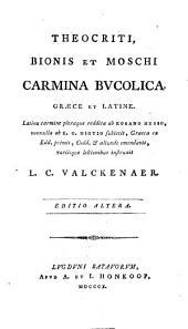 Theocriti, Bionis et Moschi Carmina bucolica: Graece et Latine