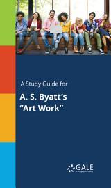 A Study Guide For A  S  Byatt S  Art Work
