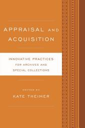 Appraisal and Acquisition: Innovative Practices for Archives and Special Collections