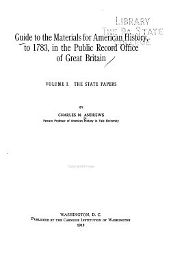 Guide to the Materials for American History  to 1783  in the Public Record Office of Great Britain    PDF