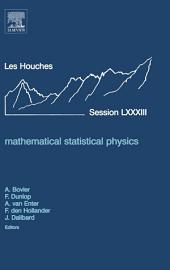 Mathematical Statistical Physics: Lecture Notes of the Les Houches Summer School 2005