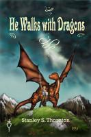 He Walks with Dragons PDF