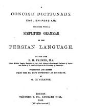 A concise dictionary, English-Persian; together with a simplified grammar of the Persian language. Completed and ed. by G. Le Strange