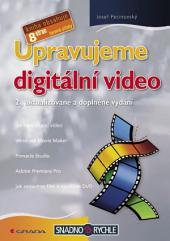 Upravujeme digitální video: 2., aktualizované a doplněné vydání