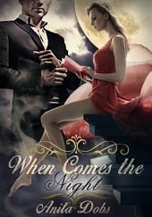 When Comes the Night: Contemporary Vampire Romance