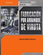 Fabricación por arranque de viruta