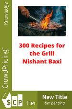 300 recipes for the grill