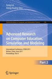 Advanced Research on Computer Education, Simulation and Modeling: International Conference, CESM 2011, Wuhan, China, June 18-19, 2011. Proceedings, Part 2