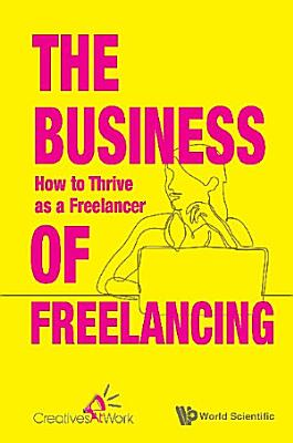 Business Of Freelancing  The  How To Thrive As A Freelancer
