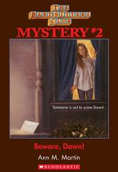 The Baby-Sitters Club Mysteries #2: Beware Dawn!