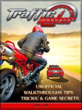 Traffic Rider Unofficial Walkthroughs Tips Tricks, & Game Secrets