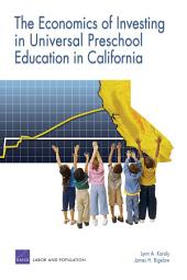 The Economics of Investing in Universal Preschool Education in California