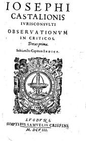 Jos. Castalionis Observationum in criticos decades 1 - 10