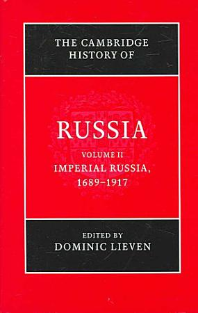 The Cambridge History of Russia  Volume 2  Imperial Russia  1689 1917 PDF