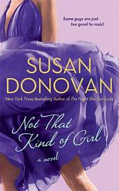 Not That Kind of Girl: A Novel