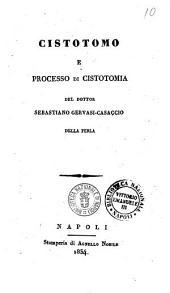 Cistotomo e processo di cistotomia /del Dottor Sebastiano Gervasi-Casaccio