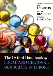 The Oxford Handbook of Local and Regional Democracy in Europe PDF