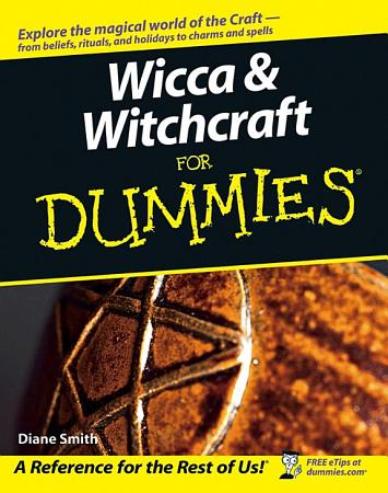 Wicca and Witchcraft For Dummies PDF